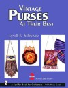 Vintage Purses: At Their Best - Lynell K. Schwartz