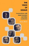 The Voice Of Genius: Conversations With Nobel Scientists And Other Luminaries - Denis Brian