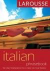 Larousse Italian Phrasebook - Larousse, Larousse