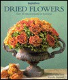Dried Flowers: Over 20 Natural Projects for the Home (Inspirations Series) - Kally Ellis, Ercole Moroni