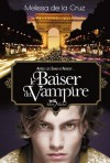 Le baiser du vampire (Les vampires de Manhattan, #4) - Valérie Le Plouhinec, Melissa de la Cruz
