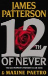12th of Never (Women's Murder Club, #12) - James Patterson, Maxine Paetro