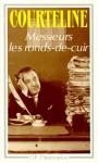 Messieurs les ronds-de-cuir - Georges Courteline