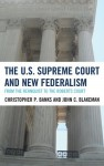 The U.S. Supreme Court and New Federalism: From the Rehnquist to the Roberts Court - Christopher P. Banks, John C. Blakeman