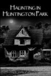 Haunting in Huntington Park - Cindy Zablockis