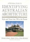 A Pictorial Guide to Identifying Australian Architecture: Styles and Terms from 1788 to the Present - Richard Apperly, Robert Irving, Solomon Mitchell, Peter Reynolds