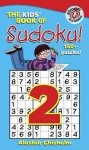 The Kids' Book of Sudoku 2! - Alastair Chisholm