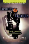 Deadly Feasts: Tracking The Secrets Of A Terrifyin - Richard Rhodes