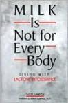 Milk Is Not for Every Body - Steve Carper, Robert Kornfield