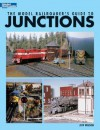 The Model Railroader's Guide to Junctions - Jeff Wilson