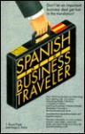 Spanish for the Business Traveler - T. Bruce Fryer, Hugo J. Faria