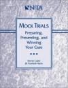 Mock Trials : Preparing, Presenting, and Winning Your Case - Steven Lubet, Jill Trumbull-Harris