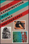 Experimenting with Science Photography - Kevin Collins, Betty Collins