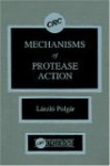 Mechanisms of Protease Action - Russel J. Reiter