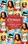 The Sacred to Santa: A History of Christmas - Tara Moore