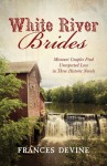 White River Brides: Missouri Couples Find Unexpected Love in Three Historical Novels - Frances Devine