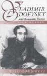 Vladimir Odoevsky and Romantic Poetics: Collected Essays - Neil Cornwell