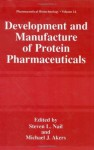 Development and Manufacture of Protein Pharmaceuticals (Pharmaceutical Biotechnology) (Pharmaceutical Biotechnology (closed)) - Steve L. Nail, Michael J. Akers