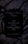 The Elementary Spirit (Fantasy and Horror Classics) - E.T.A. Hoffmann