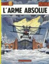 L'arme Absolue - Jacques Martin, Gilles Chaillet