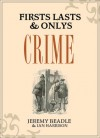 Firsts, Lasts & Onlys: Crime - Jeremy Beadle, Ian Harrison