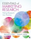 Essentials of Marketing Research: Putting Research Into Practice - Karen E. James, Kenneth E. Clow