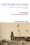 Westward We Came: A Norwegian immigrant's Story, 1866-1898 - Erling E. Kildahl, Erling Kildahl, Harold B. Kildahl, Sr., Erling E. Kildahl
