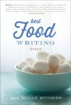 Best Food Writing 2013 - Holly Hughes