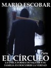 El Círculo (Single 3º): La novela más inquietante que ha atrapado a decenas de miles de lectores (Spanish Edition) - Mario Escobar