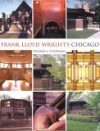 Frank Lloyd Wright's Chicago - Thomas J. O'Gorman