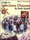 Guide to Infectious Diseases by Body System - Jeffrey C. Pommerville