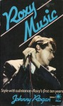 Roxy Music: Style with Substance - Roxy's First Ten Years - Johnny Rogan