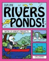 EXPLORE RIVERS AND PONDS!: WITH 25 GREAT PROJECTS - Carla Mooney, Bryan Stone