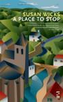 A Place to Stop (Salt Modern Fiction) - Susan Wicks