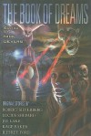 The Book of Dreams - Robert Silverberg, Jeffrey Ford, Kage Baker, Jay Lake, Nick Gevers, Lucius Shepard