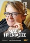 Magia i pieniądze. Z Agnieszką Holland rozmawia Maria Kornatowska - Agnieszka Holland, Maria Kornatowska
