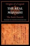 The Real Musashi I: The Bushu Denraiki (The Real Musashi: Origins of a Legend) - Tachibana Minehira, William de Lange