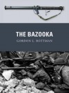The Bazooka - Gordon L. Rottman