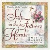 Safe in the Father's Hands: The Comfort and Hope of Faithful Promises - Emilie Barnes, Carolyn Shores Wright