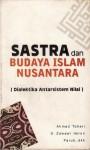 Sastra dan Budaya Islam Nusantara - Ahmad Tohari, D. Zawawi Imron, Faruk