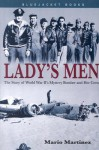 Lady's Men: The Story of World War II's Mystery Bomber and Her Crew (Bluejacket Books) - Mario Martinez