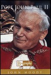Pope John Paul Ii: Biography - John Moody