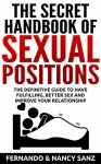 Sex positions: The top sex positions with images; the Ultimate Sex Guide (Sex Positions, Kamasutra, Sex Positions techniques, Sex positions in pictures, Sex Guide, Sex Positions Illustrated Book 1) - Fernando Sanz, Nancy Sanz