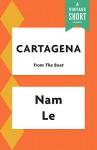 Cartagena (A Vintage Short) - Nam Le