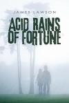 Acid Rains of Fortune - James Lawson
