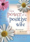 The Power of a Positive Wife Devotional & Journal: 52 Monday Morning Motivations - Karol Ladd