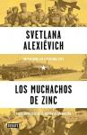 Los muchachos del zinc - Svetlana Alexievich