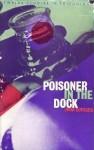 Poisoner in the Dock: Twelve Studies in Poisoning - John Rowland