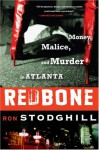 Redbone: Money, Malice, and Murder in Atlanta - Ron Stodghill