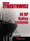 III RP. Kulisy systemu - Andrzej Zybertowicz, Joanna Lichocka